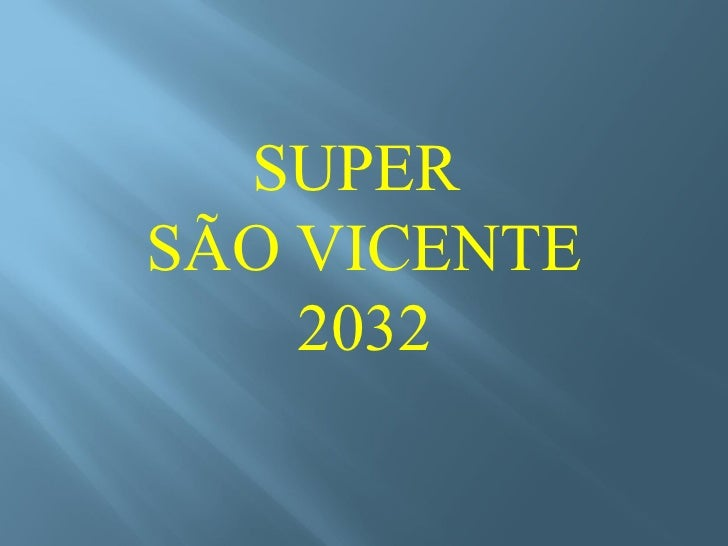 SUPERSÃO VICENTE    2032