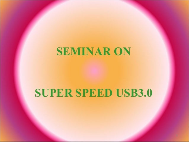 SEMINAR ONSUPER SPEED USB3.0                     1