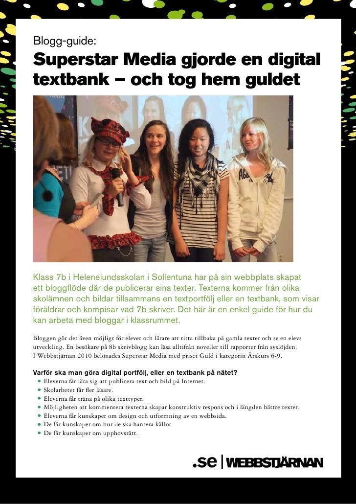 Blogg-guide:Superstar Media gjorde en digitaltextbank – och tog hem guldetKlass 7b i Helenelundsskolan i Sollentuna har på...