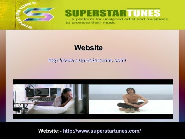 Website:- http://www.superstartunes.com/ WebsiteWebsite http://www.superstartunes.com/http://www.superstartunes.com/