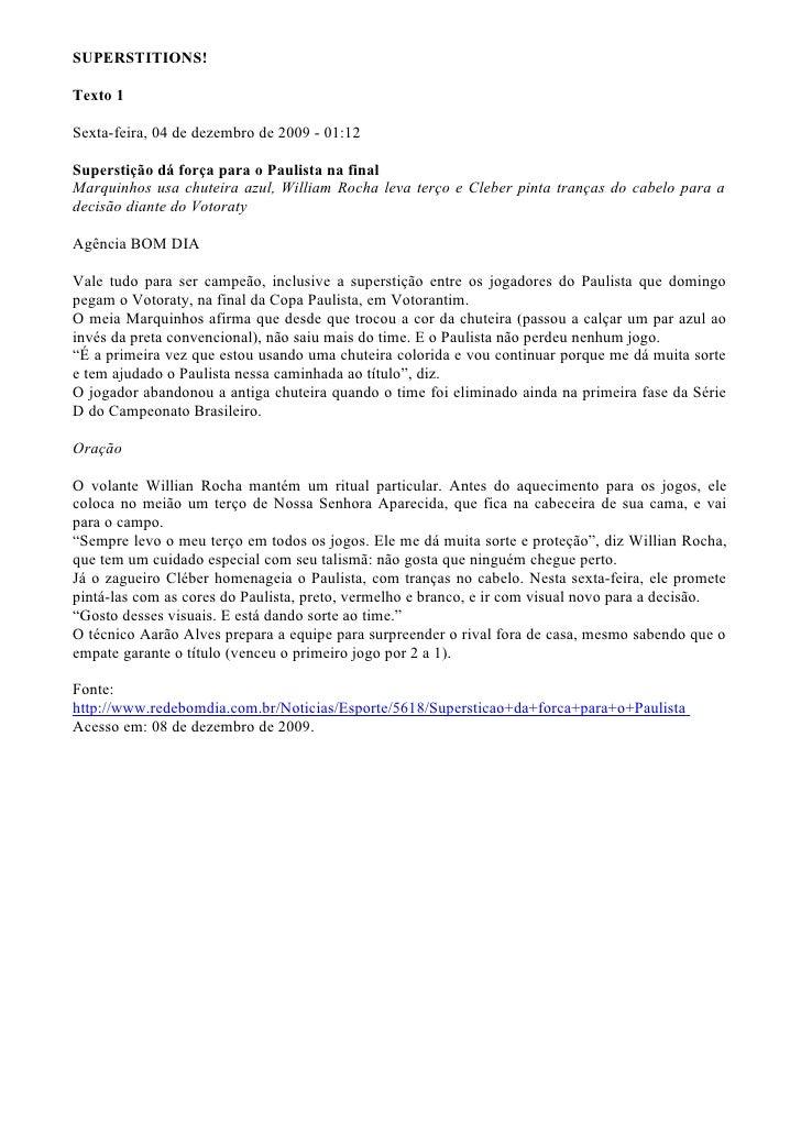SUPERSTITIONS!  Texto 1  Sexta-feira, 04 de dezembro de 2009 - 01:12  Superstição dá força para o Paulista na final Marqui...