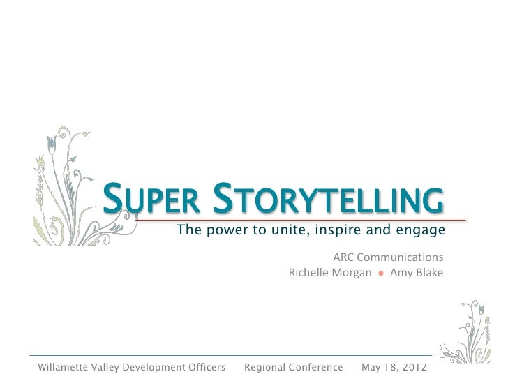 SUPER STORYTELLING                           The power to unite, inspire and engage                                       ...