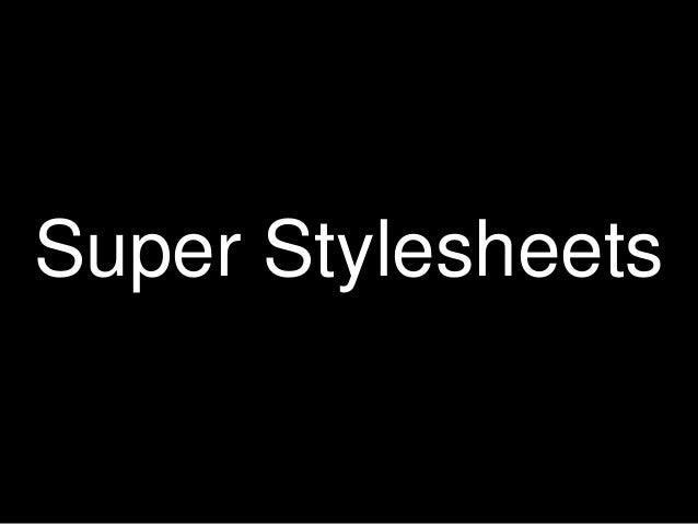 Super Stylesheets