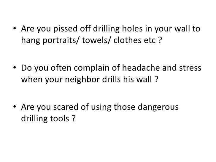 • Are you pissed off drilling holes in your wall to  hang portraits/ towels/ clothes etc ?• Do you often complain of heada...