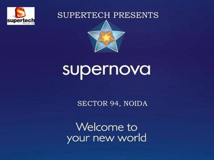 SUPERTECH PRESENTSSupertech welcomesAll Channel Partners     SECTOR 94, NOIDA