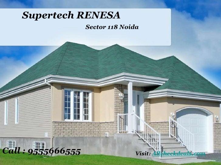 Supertech RENESA                    Sector 118 NoidaCall : 9555666555                 Visit: Allcheckdeals.com