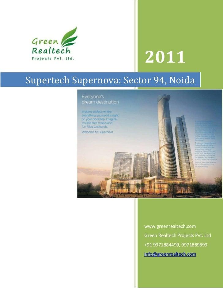 2011Supertech Supernova: Sector 94, Noida                         www.greenrealtech.com                         Green Real...
