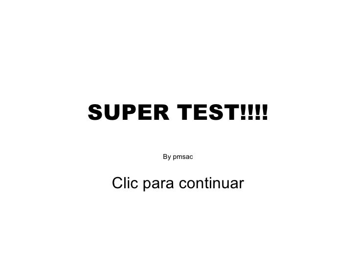 SUPER TEST!!!! By pmsac Clic para continuar