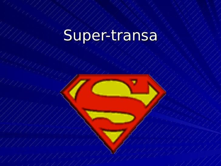 Super transa