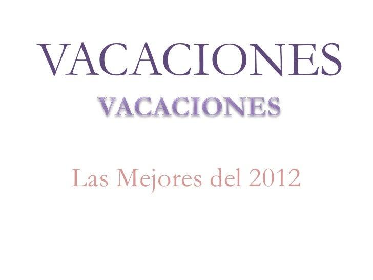 VACACIONES Las Mejores del 2012