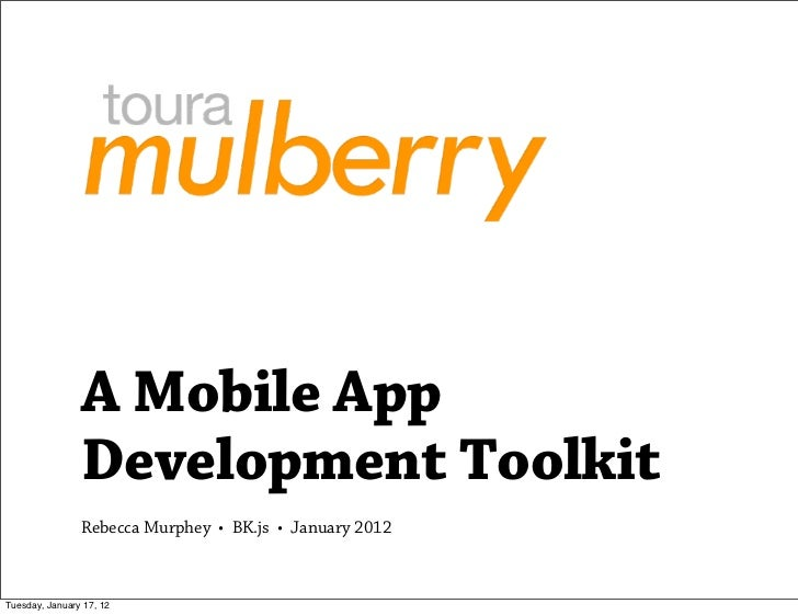 Mulberry: A Mobile App Development Toolkit
