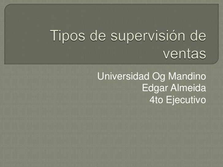 Universidad Og Mandino          Edgar Almeida           4to Ejecutivo