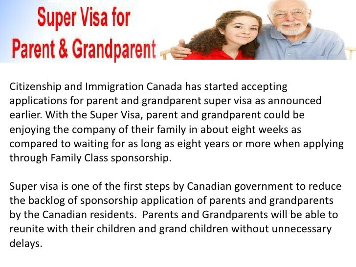 Citizenship and Immigration Canada has started acceptingapplications for parent and grandparent super visa as announcedear...