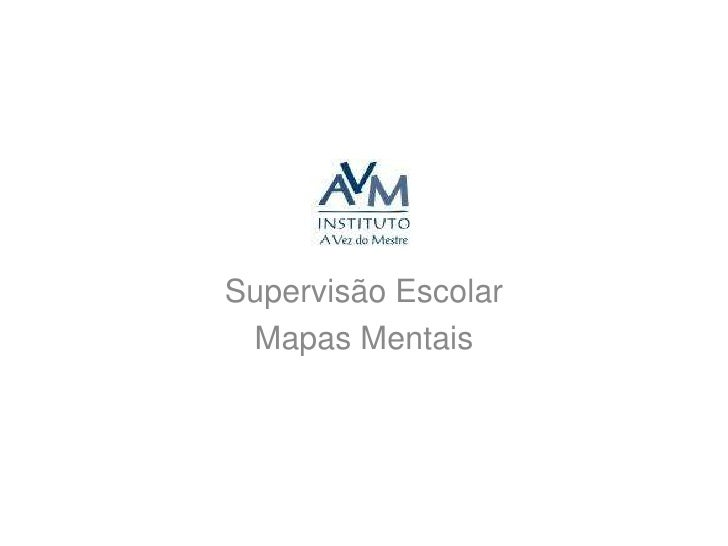 Supervisão Escolar<br />Mapas Mentais<br />