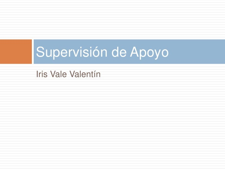 Iris Vale Valentín    <br />Supervisión de Apoyo<br />