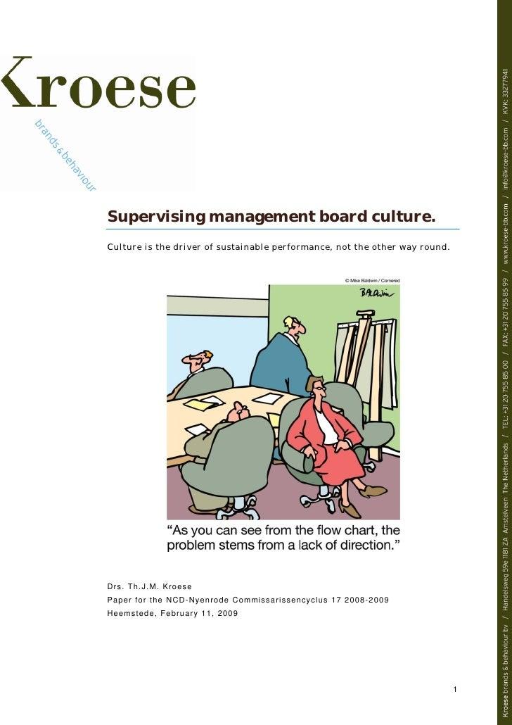 Supervising management board culture. C u ltu re is th e d r ive r of s u sta in ab l e p er f o rma nce , no t th e ot he...