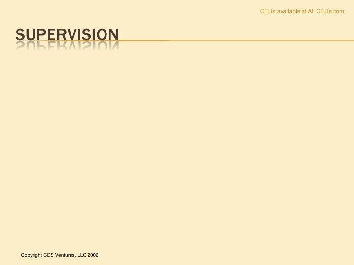 CEUs available at All CEUs.com    SUPERVISION     Copyright CDS Ventures, LLC 2006