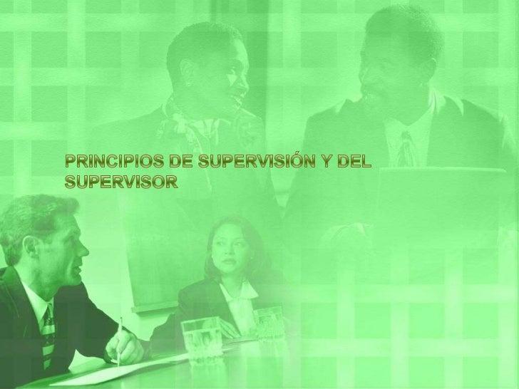 PRINCIPIOS DE SUPERVISIÓN Y DEL SUPERVISOR<br />
