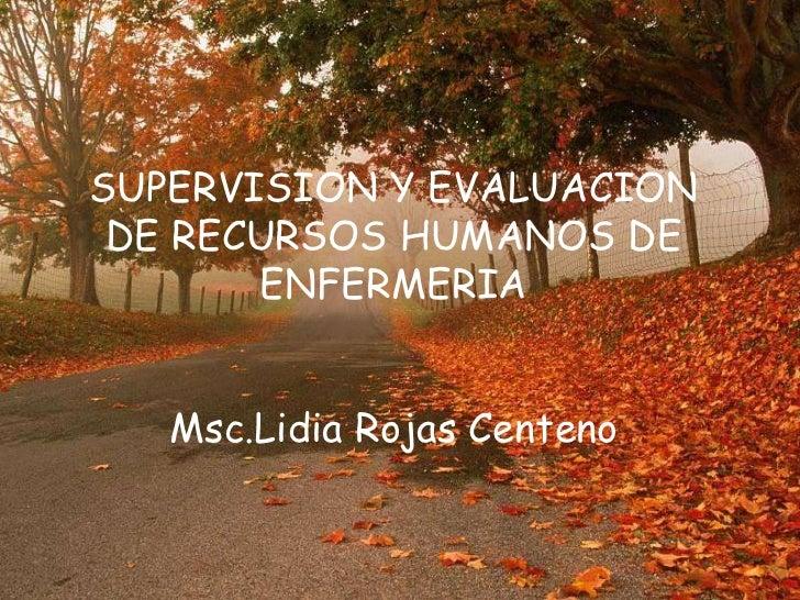 SUPERVISION Y EVALUACION DE RECURSOS HUMANOS DE       ENFERMERIA   Msc.Lidia Rojas Centeno