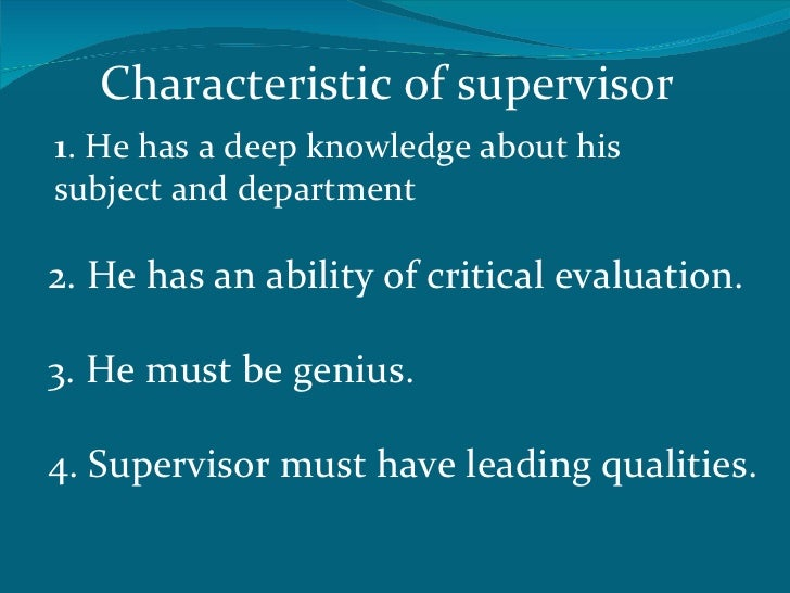 being a supervisor essay Common qualities of effective supervisors 281 the supervisor is the only person who can communicate the problems and ideas of the staff to middle and top.