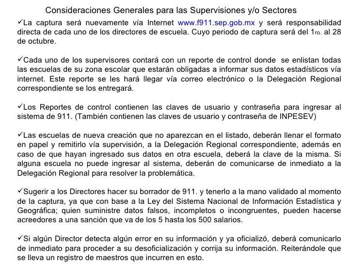 Consideraciones Generales para las Supervisiones y/o Sectores <ul><li>La captura será nuevamente vía Internet  www.f911.se...