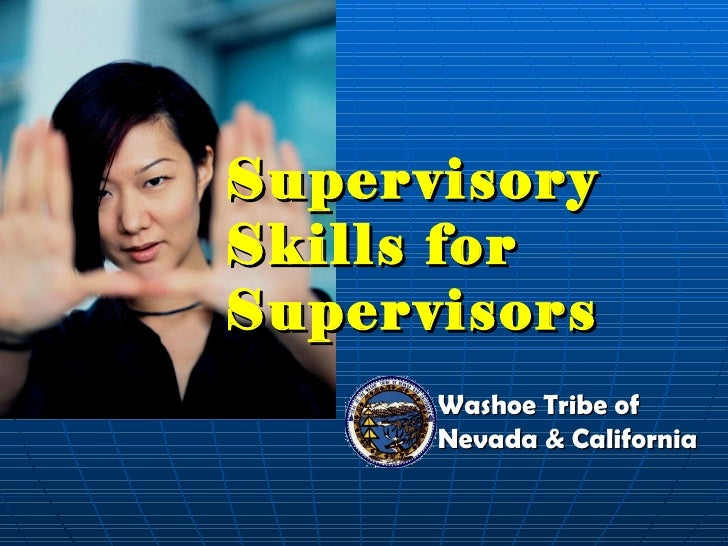 Supervisory Skills for Supervisors Washoe Tribe of Nevada & California