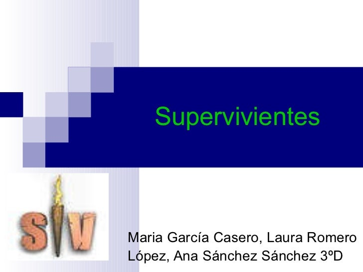 Supervivientes Maria García Casero, Laura Romero López, Ana Sánchez Sánchez 3ºD