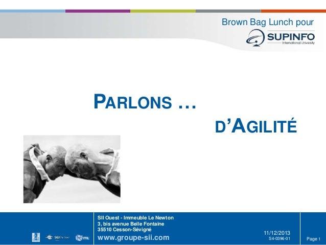Brown Bag Lunch pour  PARLONS … D'AGILITÉ  SII Ouest - Immeuble Le Newton 3, bis avenue Belle Fontaine 35510 Cesson-Sévign...