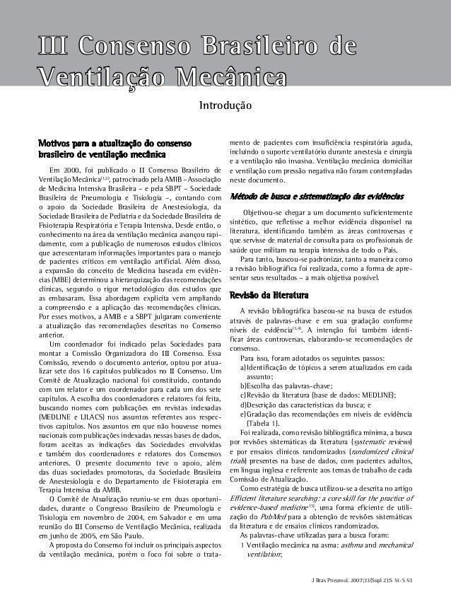 J Bras Pneumol. 2007;33(Supl 2):S 51-S 53 S 51 III Consenso Brasileiro de Ventilação Mecânica Introdução Motivos para a at...