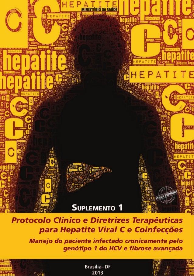 Suplemento 01 - Protocolo Clínico e Diretrizes Terapêuticas para Hepatite Viral C e Coinfecções - 2013