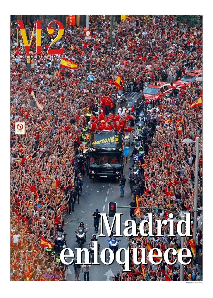 EL MUNDO / LA REVISTA DIARIA DE MADRID M A RTE S   1 3   D E   J U L I O   D E   2 0 1 0                                  ...