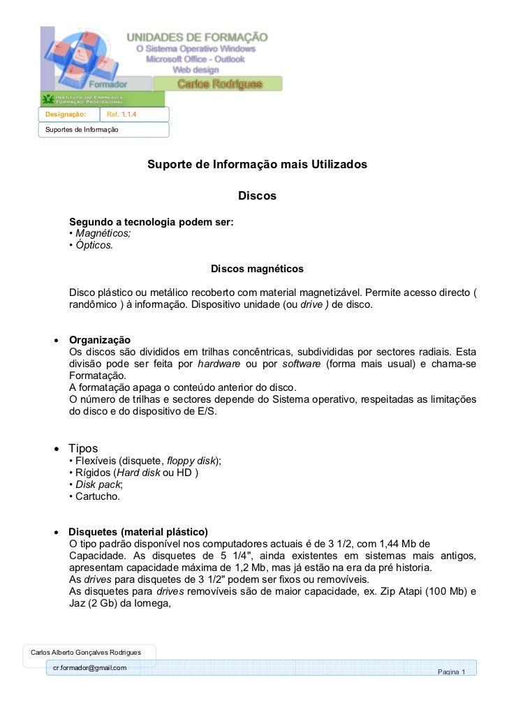 Designação:        Ref. 1.1.4    Suportes de Informação                                     Suporte de Informação mais Uti...
