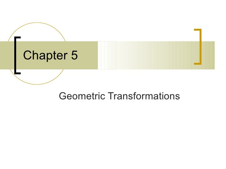 Chapter 5     Geometric Transformations