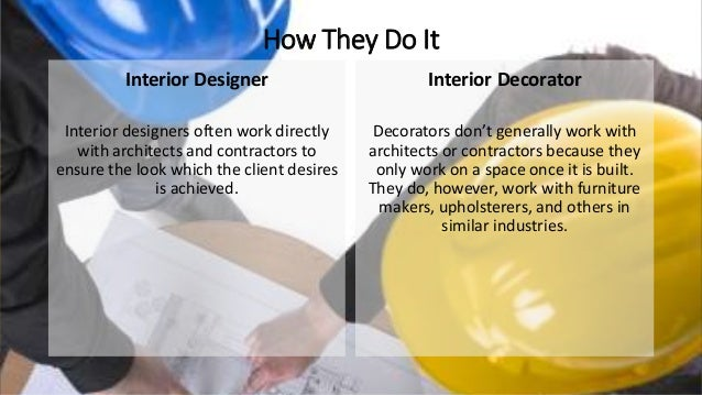 Does anyone know the difference between an Interior Designer and a Decorator?