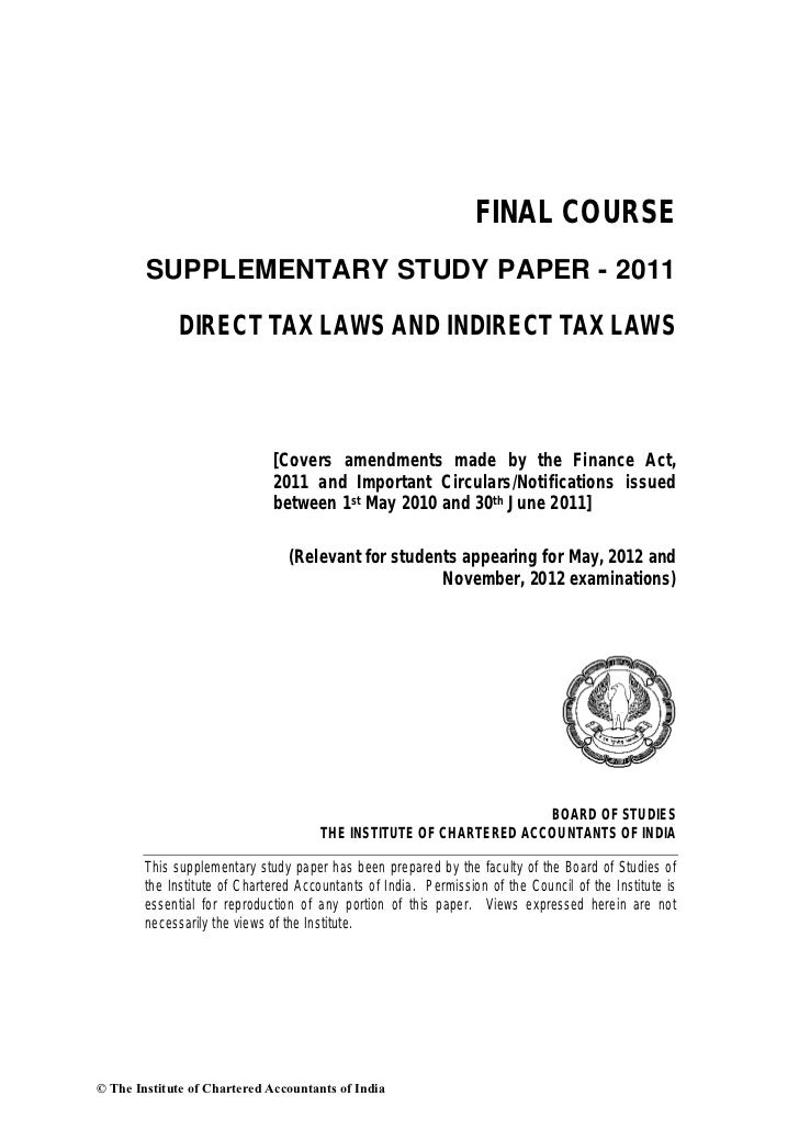 FINAL COURSE        SUPPLEMENTARY STUDY PAPER - 2011             DIRECT TAX LAWS AND INDIRECT TAX LAWS                    ...