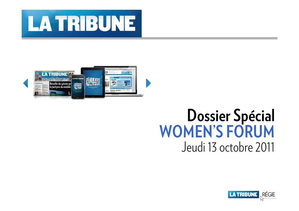 Dossier SpécialWOMEN'S FORUM   Jeudi 13 octobre 2011                   16 Mai 2011
