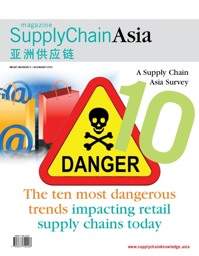 magazine  SupplyChainAsia 亚洲供应链 Mica(P) 062/02/2012 | JULy/AUGUST 2012  10  A Supply Chain Asia Survey  The ten most dange...