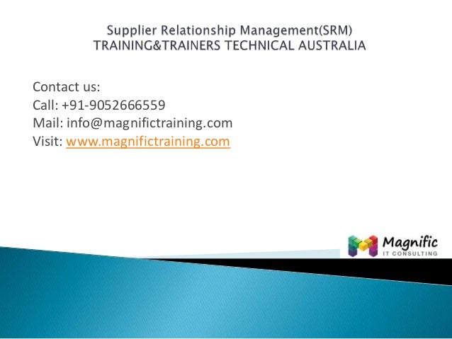 Supplier relationship management(srm)training&trainers technical australia@magnifictraining.com