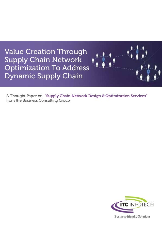 """Value Creation ThroughSupply Chain NetworkOptimization To AddressDynamic Supply ChainA Thought Paper on """"Supply Chain Netw..."""