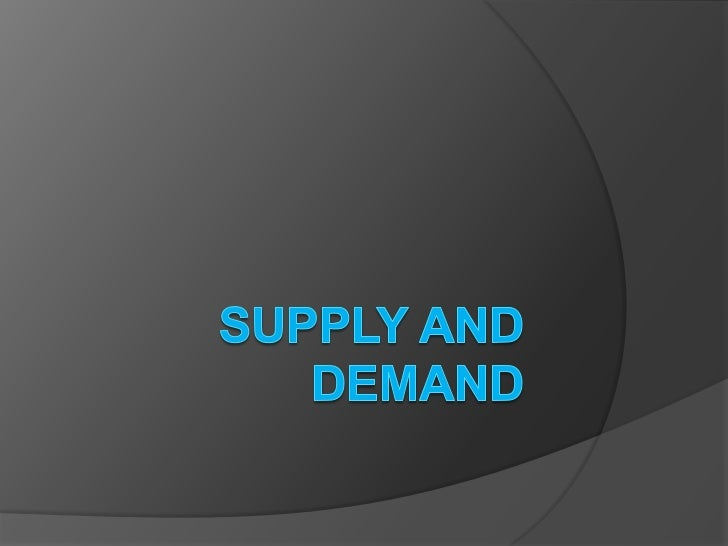 Supply and Demand<br />