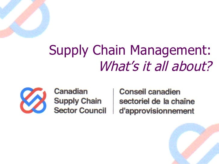 Supply Chain Management: What's it all about?
