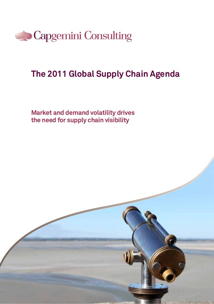The 2011 Global Supply Chain AgendaMarket and demand volatility drivesthe need for supply chain visibility                ...