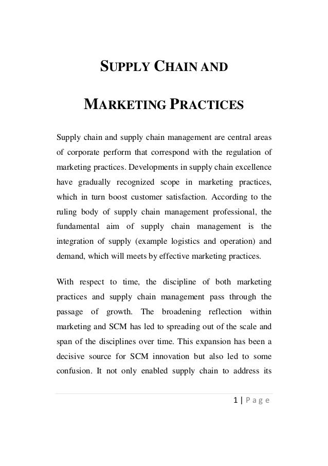 SUPPLY CHAIN AND MARKETING PRACTICES Supply chain and supply chain management are central areas of corporate perform that ...