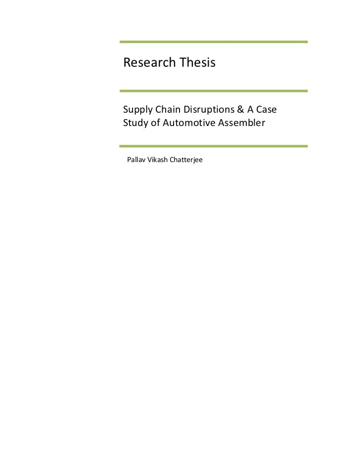 Research ThesisSupply Chain Disruptions & A CaseStudy of Automotive AssemblerPallav Vikash Chatterjee