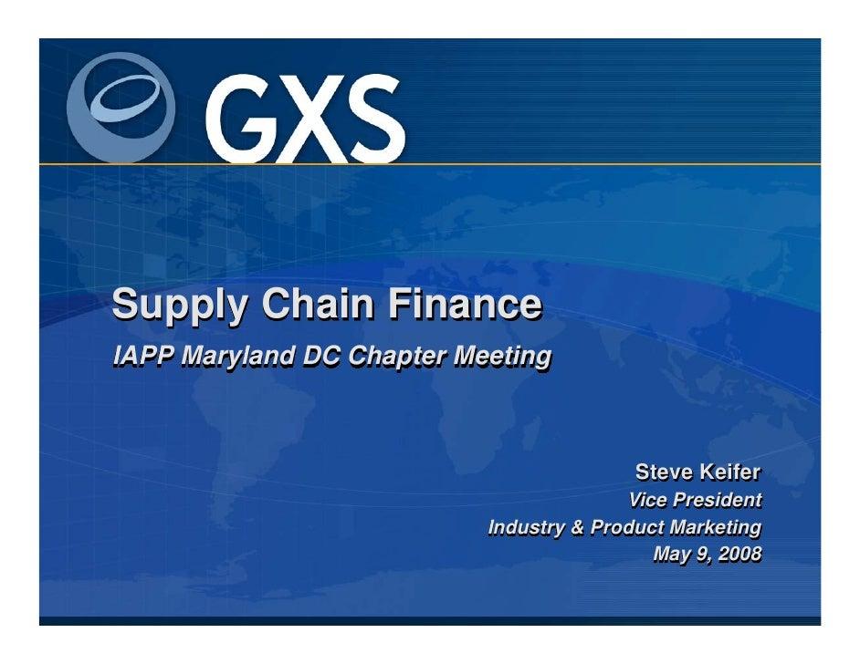 Supply Chain Finance IAPP Maryland DC Chapter Meeting                                              Steve Keifer           ...