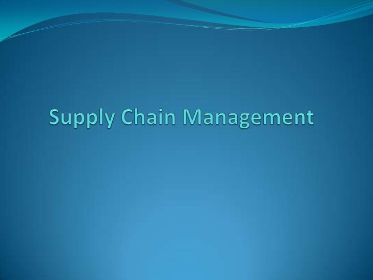 Definition of Supply Chain Management (SCM) ?Design, planning, execution, control, and monitoring of supply    chain activ...