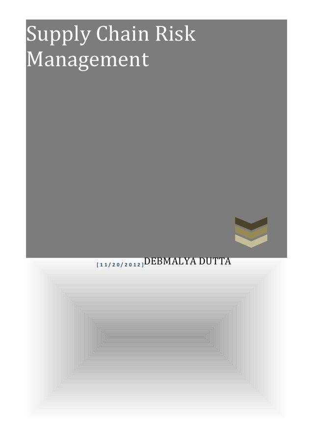 Supply Chain RiskManagement       [11/20/2012]   DEBMALYA DUTTA