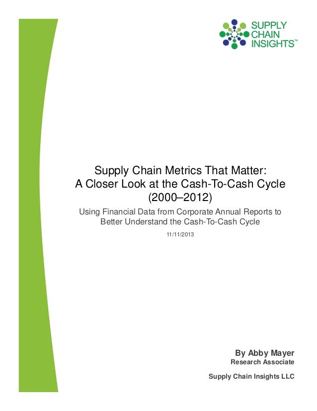 Supply Chain Metrics That Matter: A Closer Look at the Cash-To-Cash Cycle (2000-2012)