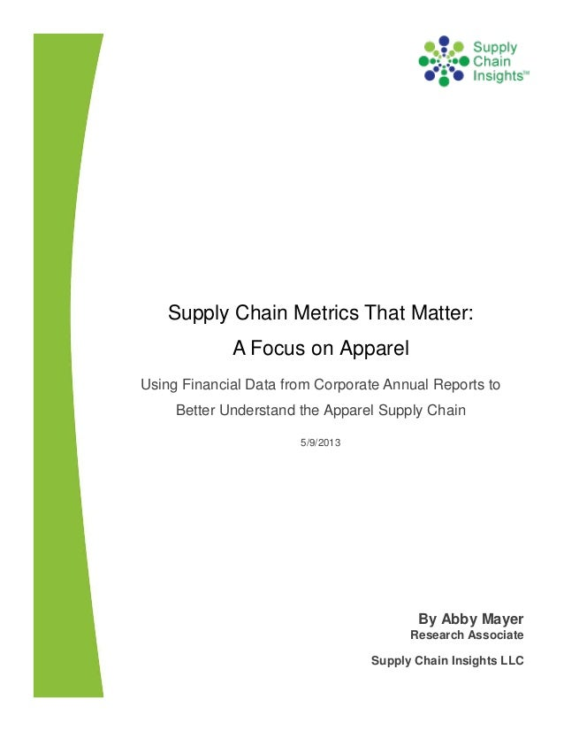 Supply Chain Metrics That Matter:A Focus on ApparelUsing Financial Data from Corporate Annual Reports toBetter Understand ...