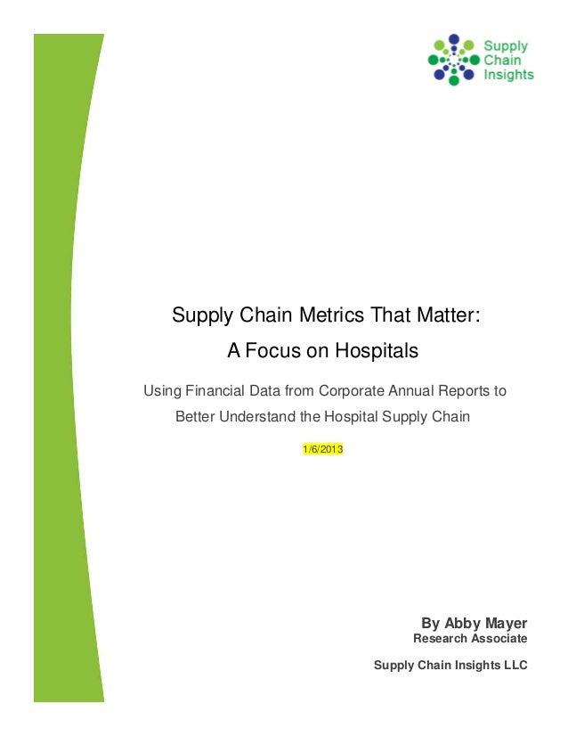 Supply Chain Metrics That Matter: A Focus on Hospitals - 6 JAN 2013